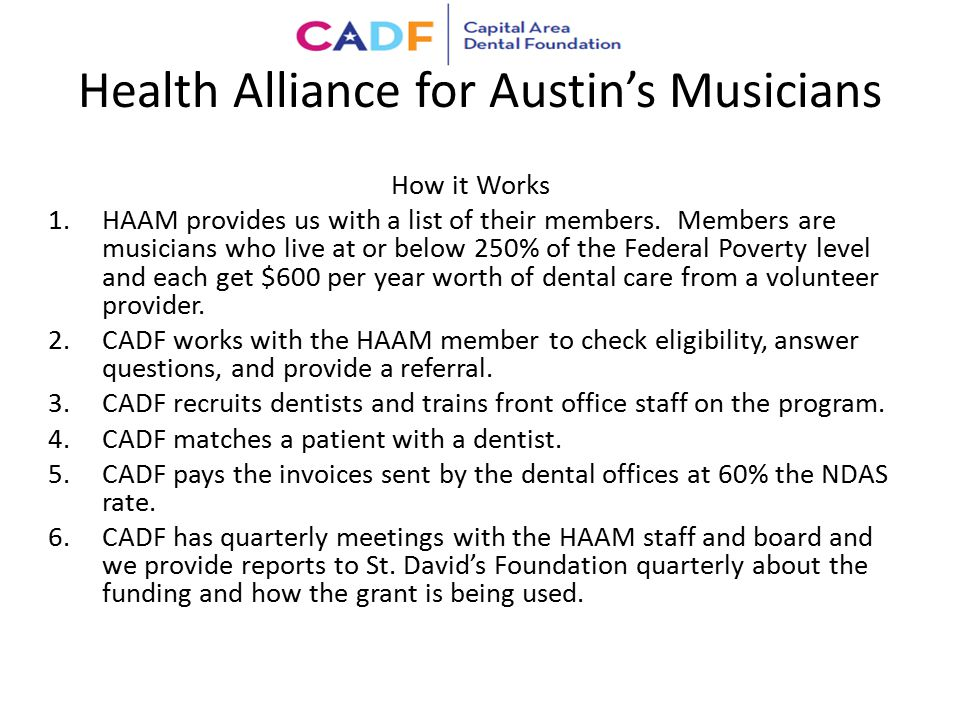 Health Alliance for Austin's Musicians How it Works 1.HAAM provides us with a list of their members. Members are musicians who live at or below 250% o