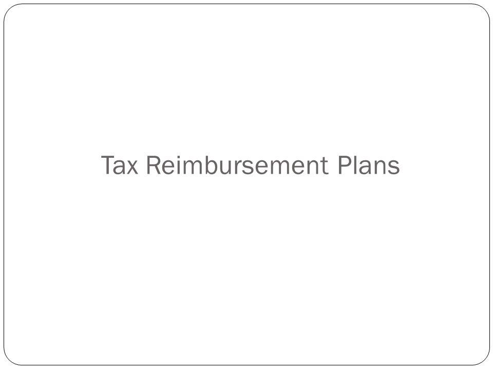 Tax reimbursement plans Why is a tax reimbursement plan necessary.