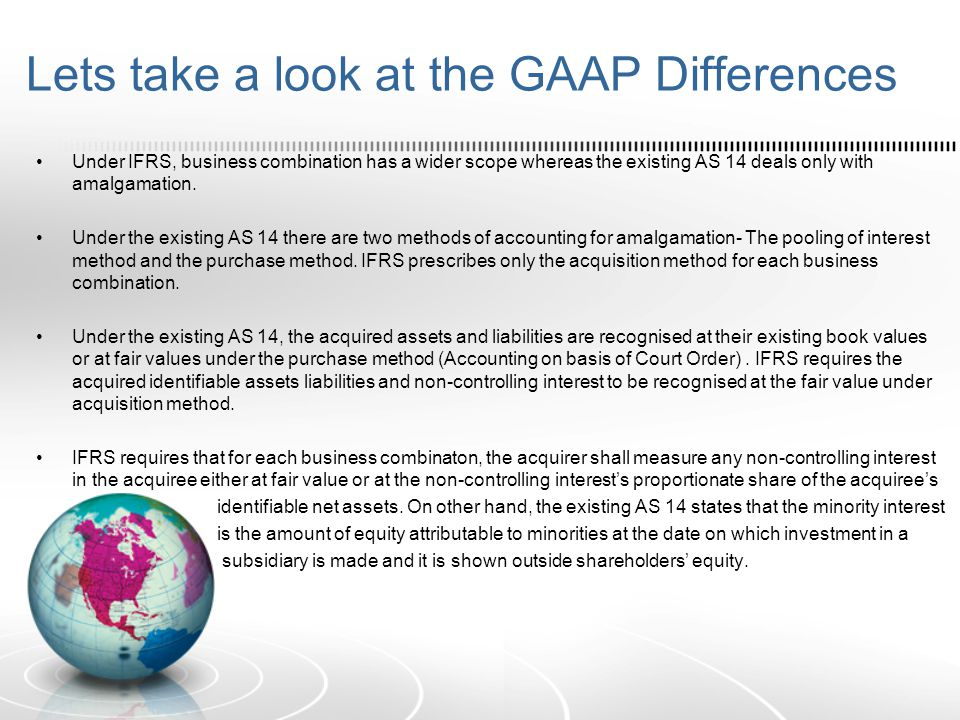GAAP differences continued…..Under IFRS, the goodwill is tested for impairment on annual basis.