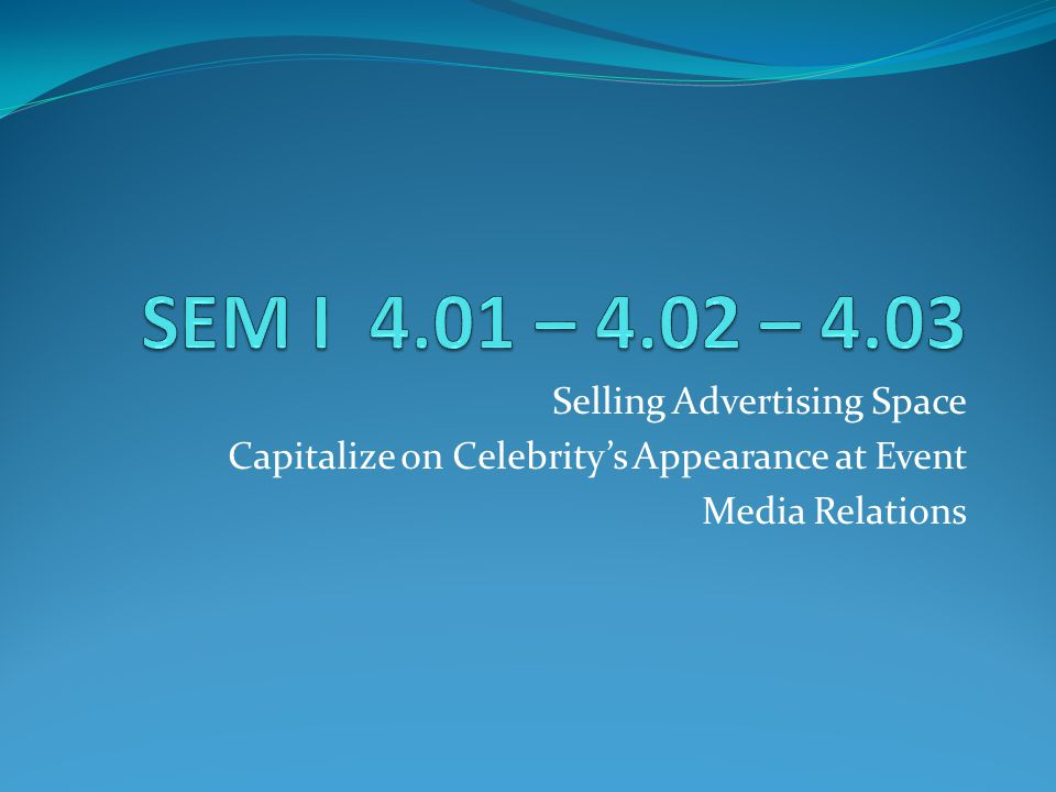 Selling Advertising Space Capitalize on Celebrity's Appearance at Event Media Relations