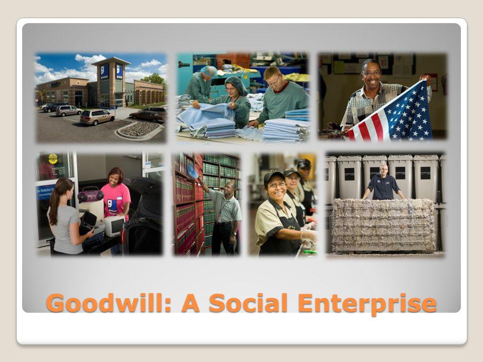 Goodwill: A Social Enterprise