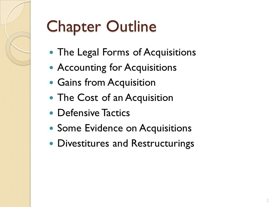 Legal Forms of Acquisitions Merger or consolidation Acquisition of stock Acquisition of assets 2