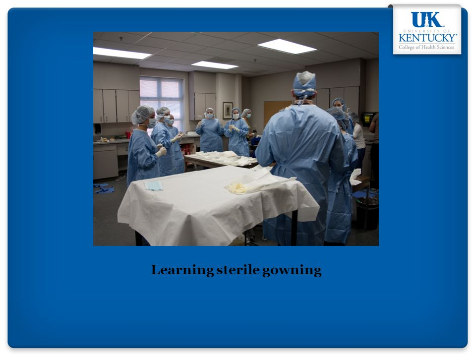 Learning sterile gowning