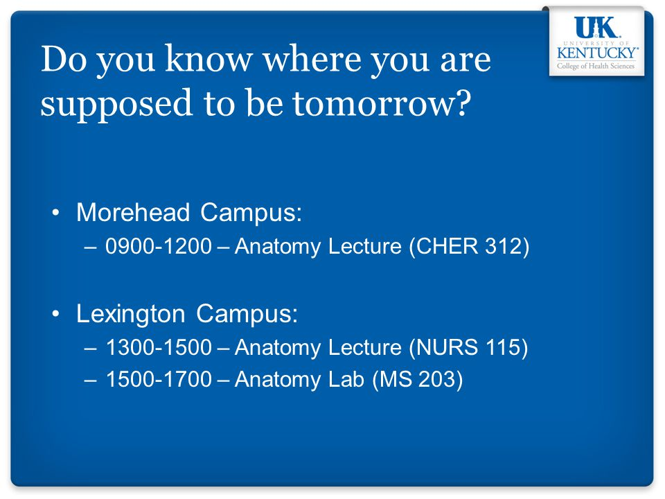 Do you know where you are supposed to be tomorrow.