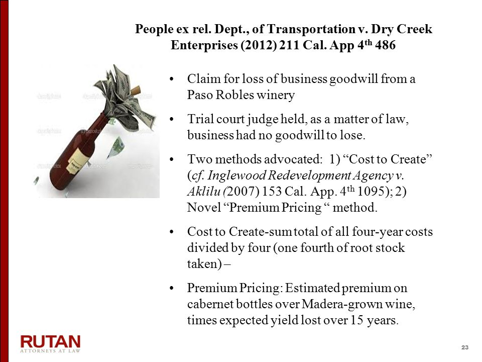 23 People ex rel. Dept., of Transportation v. Dry Creek Enterprises (2012) 211 Cal. App 4 th 486 Claim for loss of business goodwill from a Paso Roble