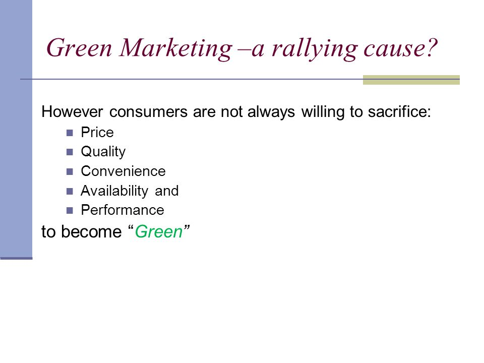 Green Marketing –a rallying cause.