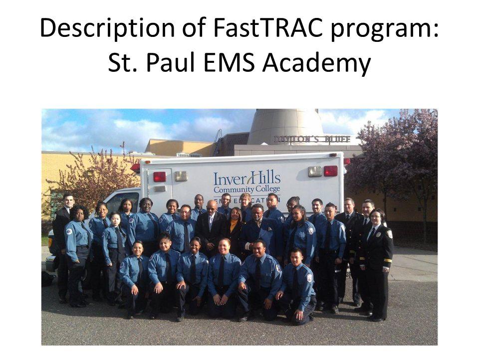 Description of FastTRAC program: St. Paul EMS Academy