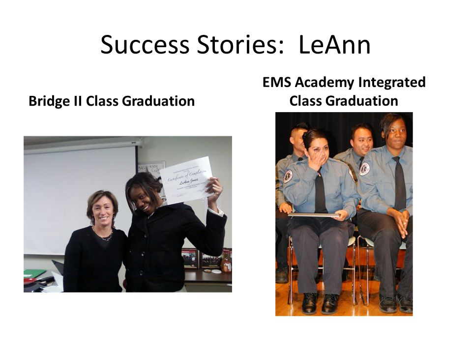 Success Stories: LeAnn Bridge II Class Graduation EMS Academy Integrated Class Graduation