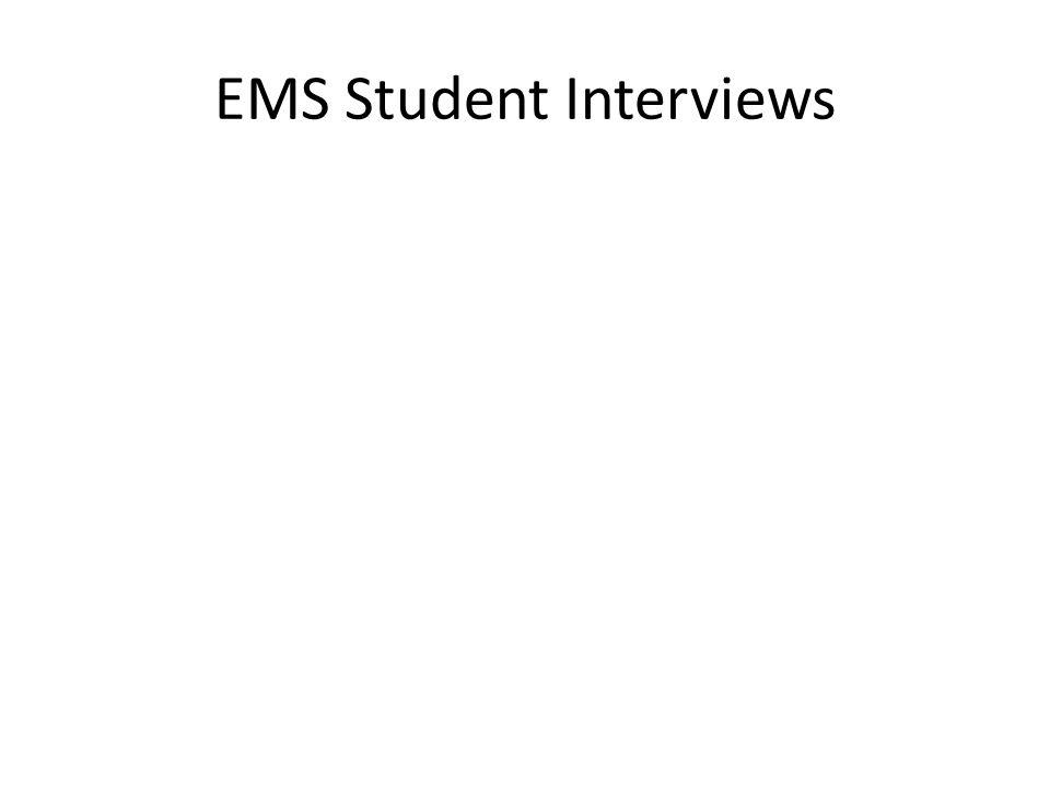 EMS Student Interviews