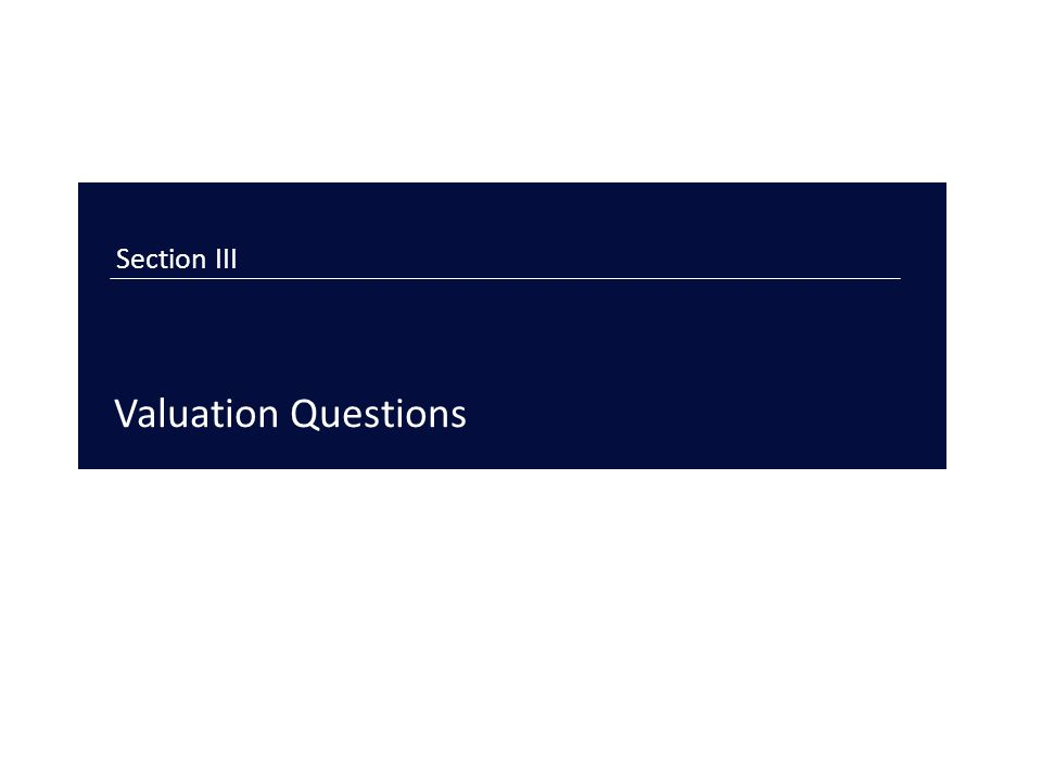 Section III Valuation Questions