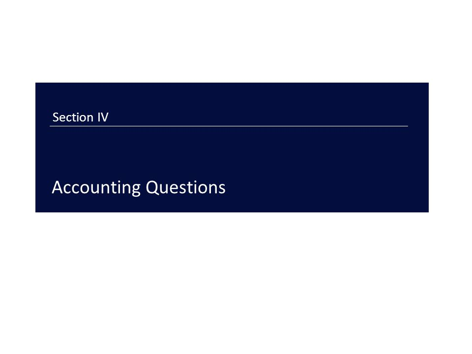 Section IV Accounting Questions