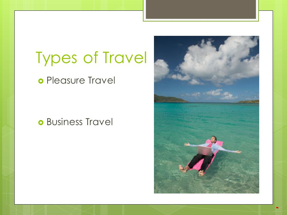 Types of Travel  Pleasure Travel  Business Travel