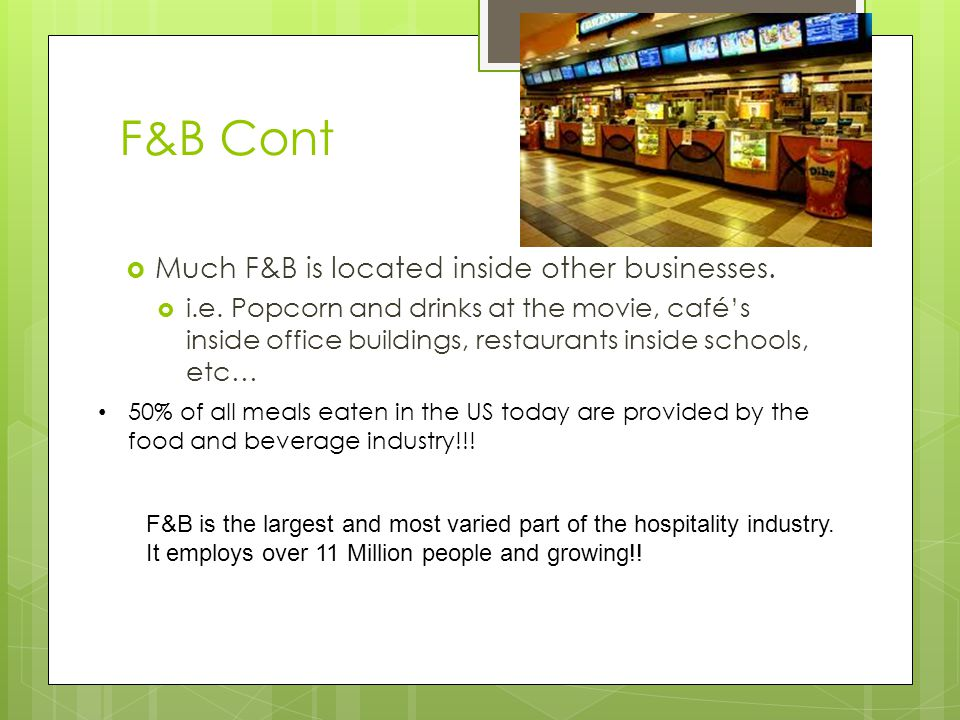 F&B Cont  Much F&B is located inside other businesses.