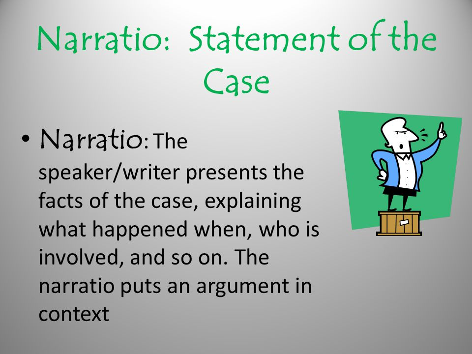 Partitio Partitio: The speaker/writer divides up, or partitions, the subject, explaining what the claim is, what the key issues are, and in what order the subject will be treated