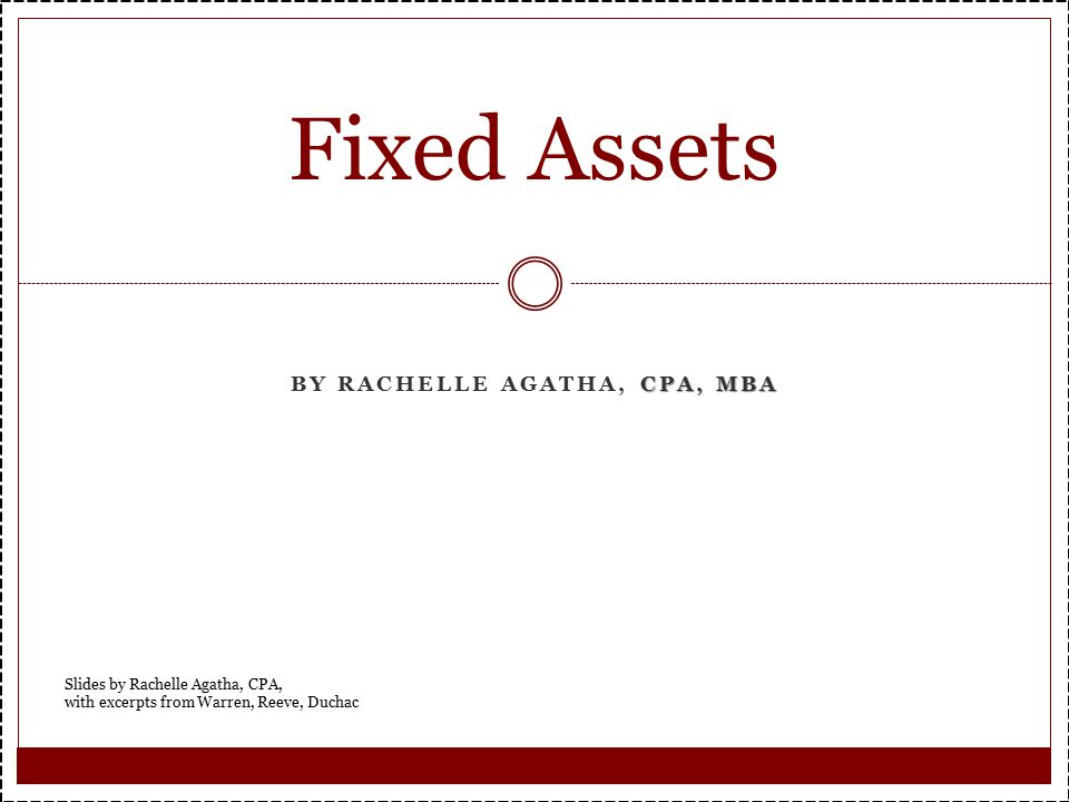 Summary  Classification of Fixed Assets  Depreciation Methods  Journalize related entries  Depletion  Intangibles  Financial Statement presentation