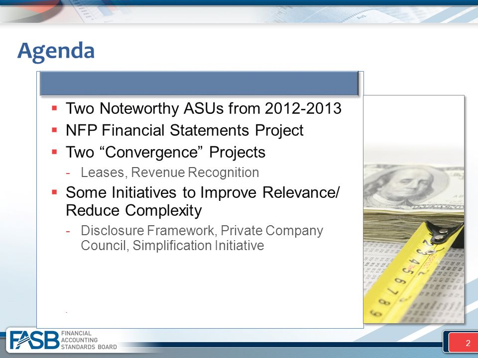 " Two Noteworthy ASUs from 2012-2013  NFP Financial Statements Project  Two ""Convergence"" Projects -Leases, Revenue Recognition  Some Initiatives t"