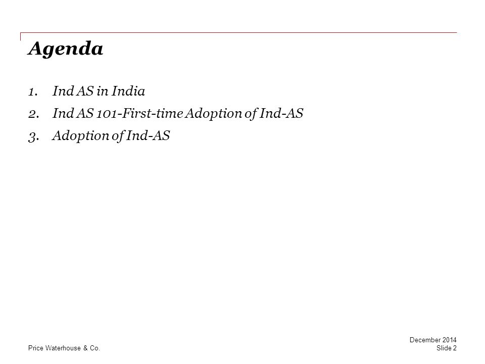 Price Waterhouse & Co.Ind AS in India 1 Where are we.