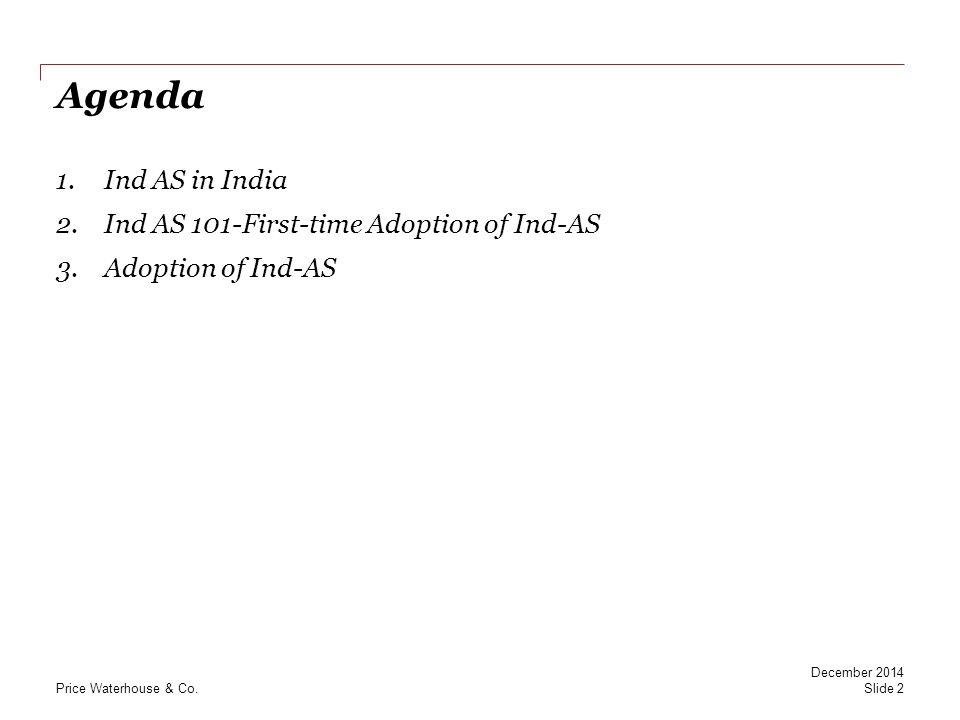 Adoption of Ind-AS 3 Challenges in adopting Ind-AS Managing the Change Project Management Framework Model steps for Ind AS implementation Slide 23 December 2014
