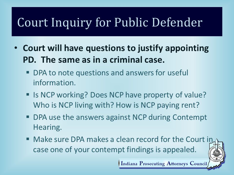 Court Inquiry for Public Defender Court will have questions to justify appointing PD.