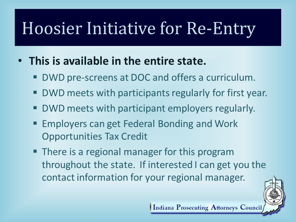 Hoosier Initiative for Re-Entry This is available in the entire state.