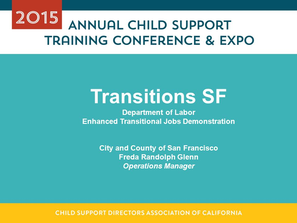 Participant Recruitment: Judicial Process Upon voluntary enrollment into Transitions SF, Court modifies order according to transitional job wages and will consider off-guideline support amounts as appropriate.