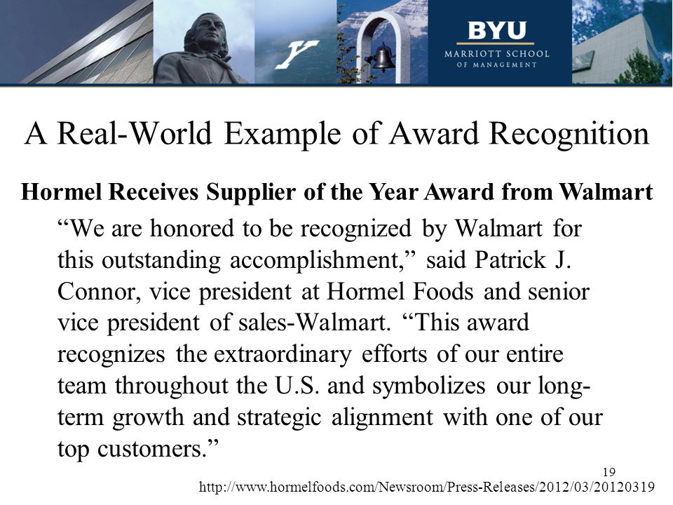 A Real-World Example of Award Recognition We are honored to be recognized by Walmart for this outstanding accomplishment, said Patrick J.