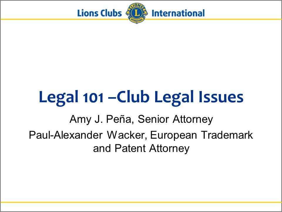 Legal 101 –Club Legal Issues Amy J.