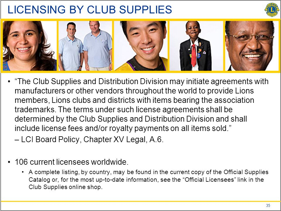 """35 LICENSING BY CLUB SUPPLIES """"The Club Supplies and Distribution Division may initiate agreements with manufacturers or other vendors throughout the"""