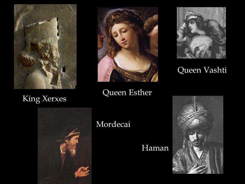 Queen Vashti King Xerxes Mordecai Queen Esther Haman X X