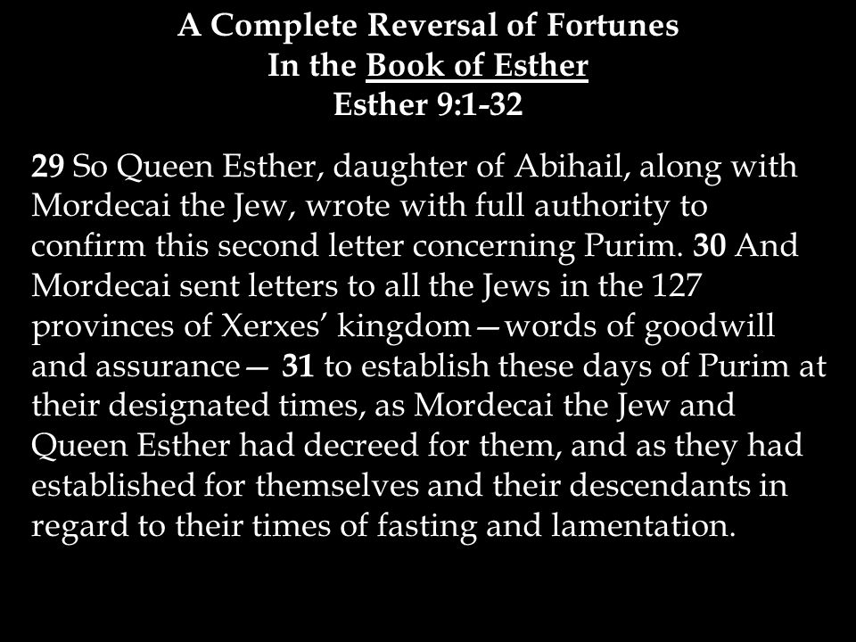 29 So Queen Esther, daughter of Abihail, along with Mordecai the Jew, wrote with full authority to confirm this second letter concerning Purim.
