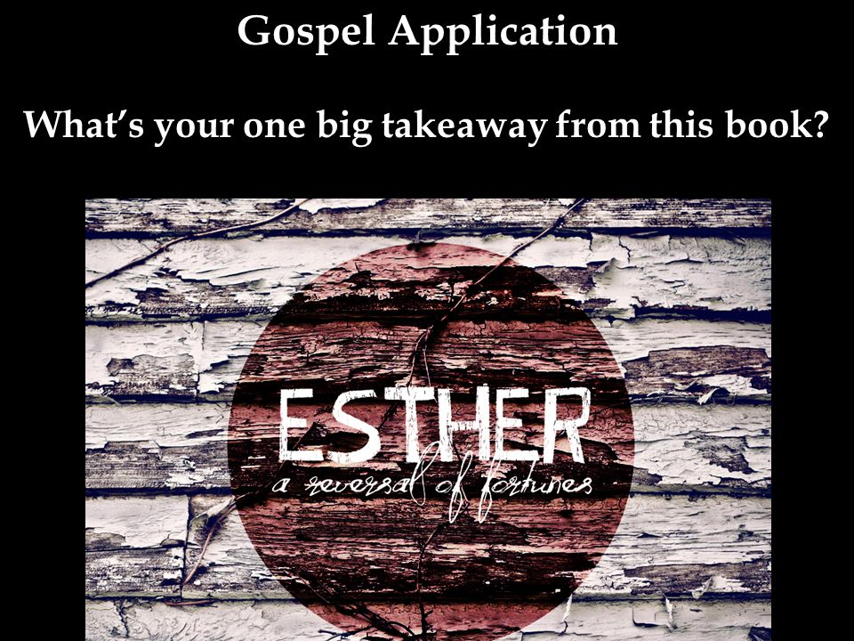 Gospel Application What's your one big takeaway from this book