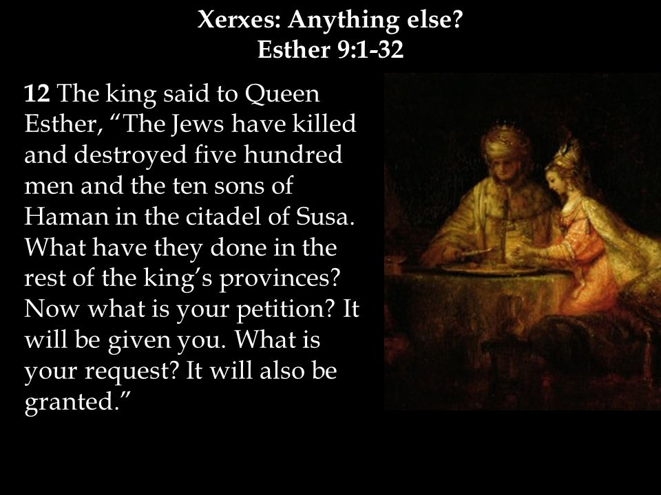 1This is what happened during the time of Xerxes, the Xerxes who ruled over 127 provinces stretching from India to Cush: 2 At that time King Xerxes reigned from his royal throne in the citadel of Susa, 3 and in the third year of his reign he gave a banquet for all his nobles and officials… 9 Queen Vashti also gave a banquet for the women in the royal palace of King Xerxes.