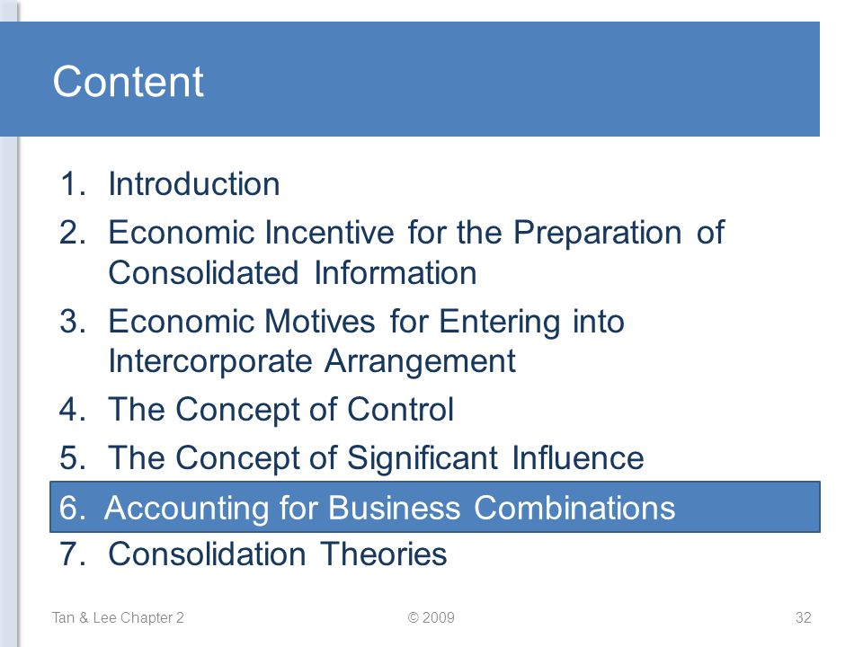 Content Tan & Lee Chapter 2© 200932 1.Introduction 2.Economic Incentive for the Preparation of Consolidated Information 3.Economic Motives for Enterin