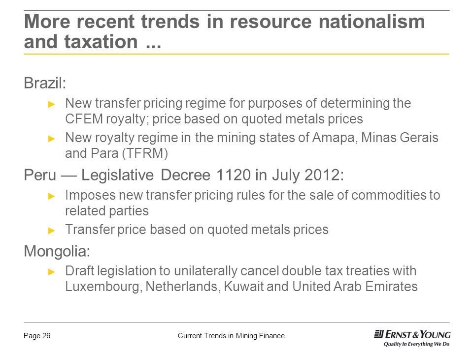 Current Trends in Mining FinancePage 26 More recent trends in resource nationalism and taxation...