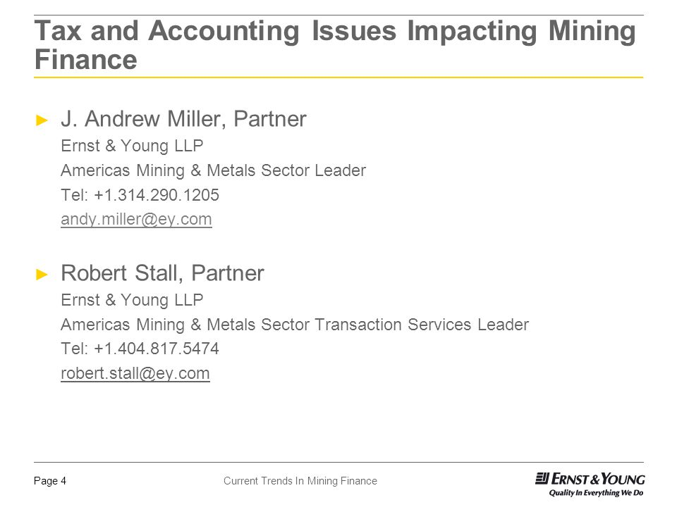 Current Trends In Mining FinancePage 4 Tax and Accounting Issues Impacting Mining Finance ► J.