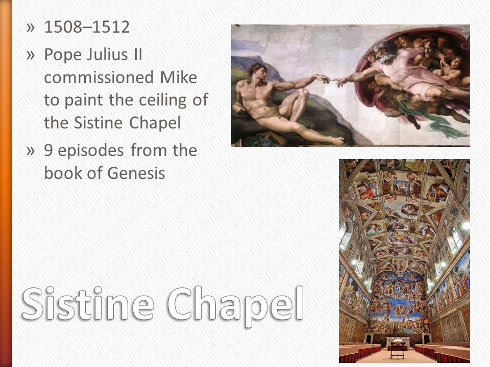 » 1508–1512 » Pope Julius II commissioned Mike to paint the ceiling of the Sistine Chapel » 9 episodes from the book of Genesis