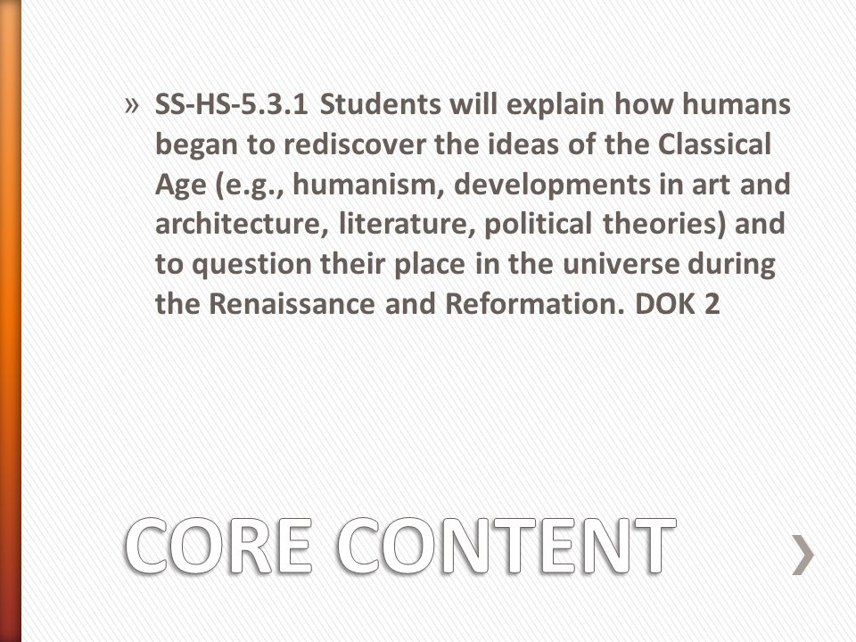 » I can identify and explain Renaissance advances in architecture and engineering, painting, sculpture, literature, science, and mathematics..