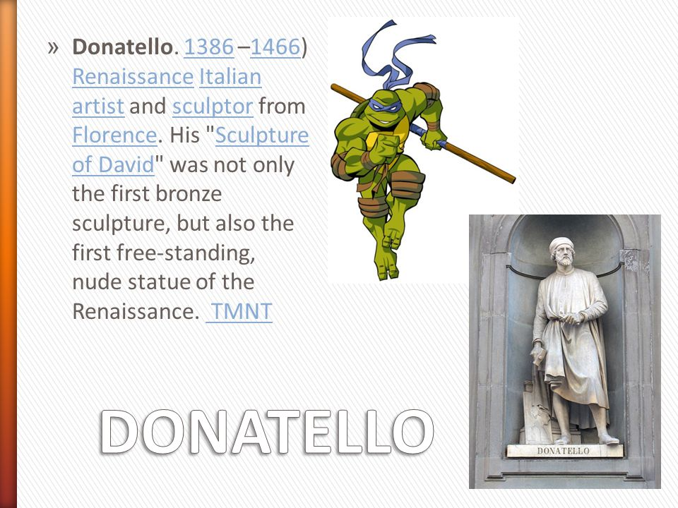 » Donatello. 1386 –1466) Renaissance Italian artist and sculptor from Florence. His