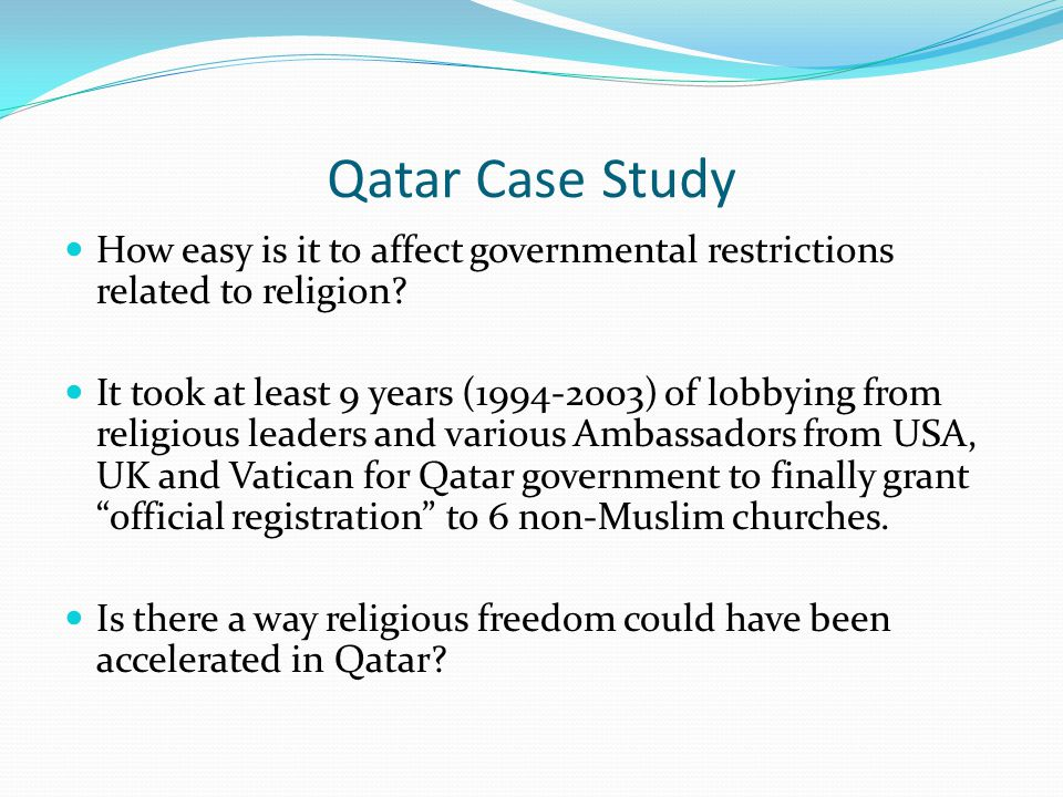 Qatar Case Study How easy is it to affect governmental restrictions related to religion.