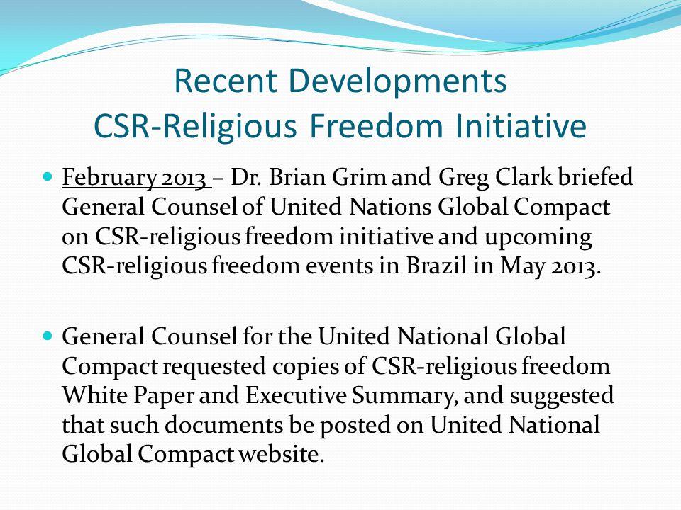 Recent Developments CSR-Religious Freedom Initiative February 2013 – Dr.
