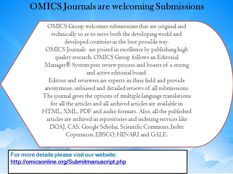 OMICS Group welcomes submissions that are original and technically so as to serve both the developing world and developed countries in the best possib