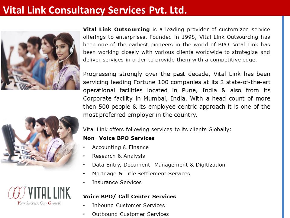 Vital Link Outsourcing is a leading provider of customized service offerings to enterprises.