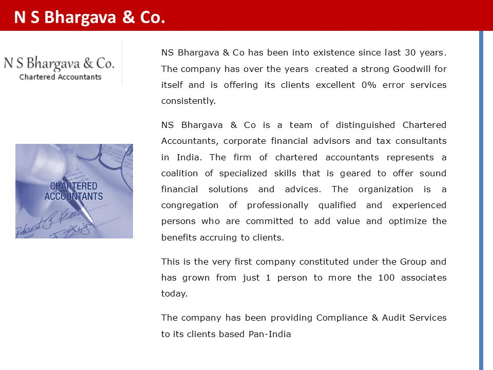 NS Bhargava & Co has been into existence since last 30 years.