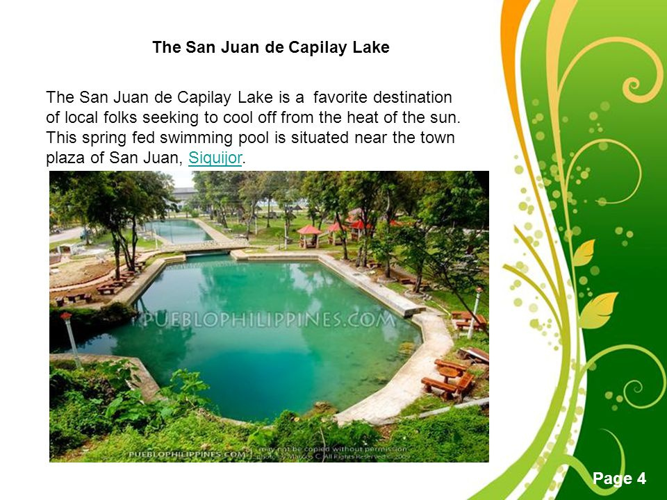Free Powerpoint Templates Page 4 The San Juan de Capilay Lake The San Juan de Capilay Lake is a favorite destination of local folks seeking to cool of