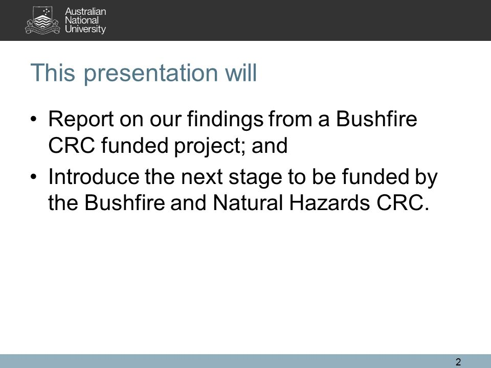 This presentation will Report on our findings from a Bushfire CRC funded project; and Introduce the next stage to be funded by the Bushfire and Natura