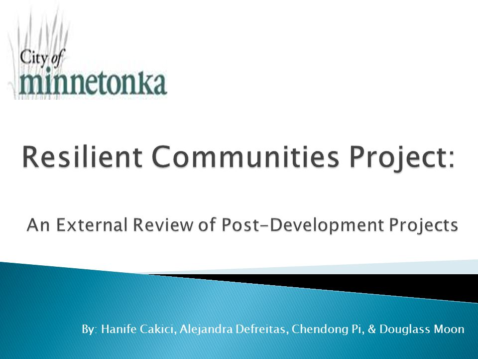  City Review Process ◦ Residents were listened to only because they fiercely sought what they needed.