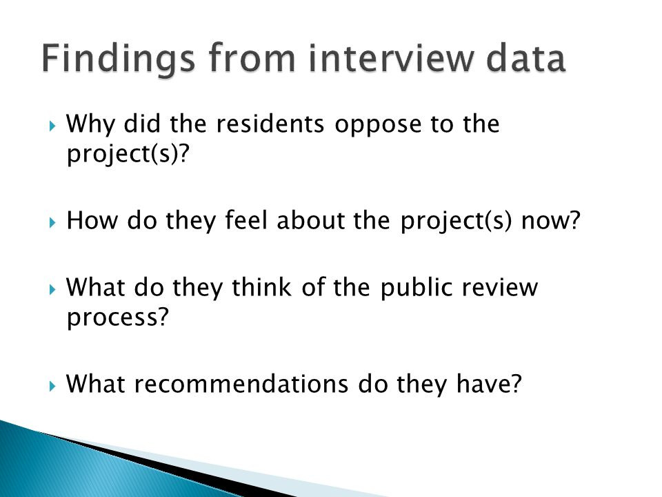  Why did the residents oppose to the project(s).  How do they feel about the project(s) now.
