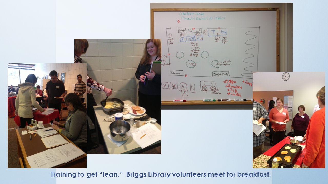 Training to get lean. Briggs Library volunteers meet for breakfast.