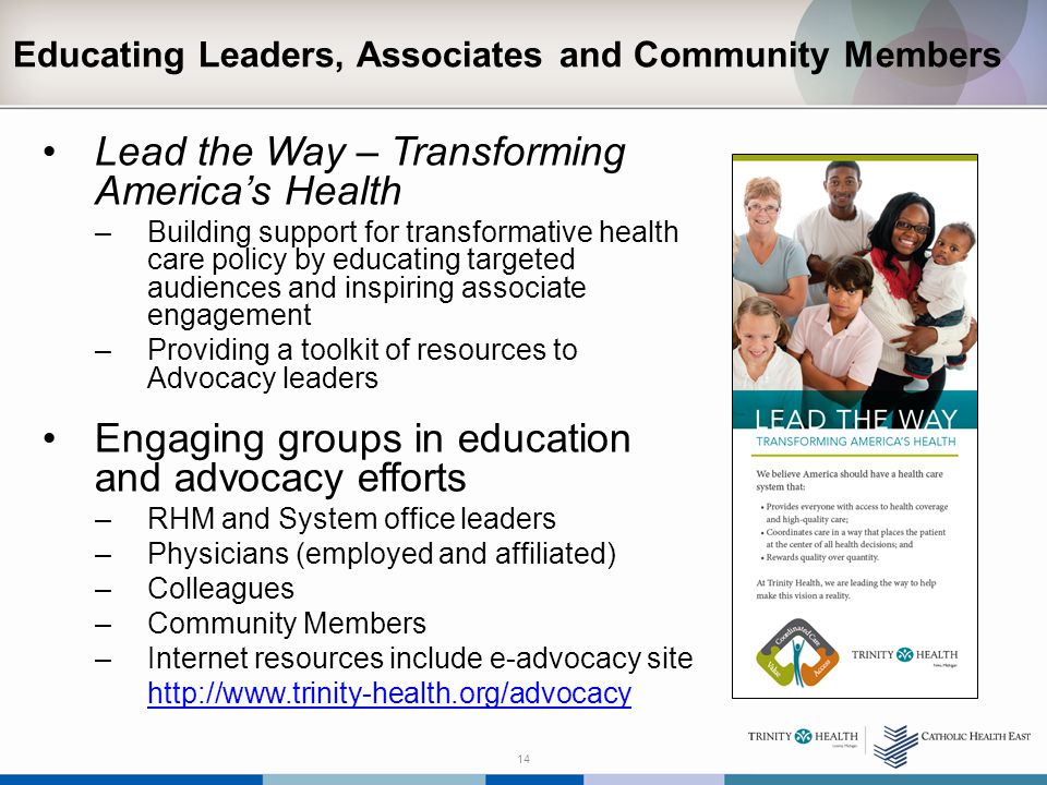 Educating Leaders, Associates and Community Members Lead the Way – Transforming America's Health –Building support for transformative health care poli