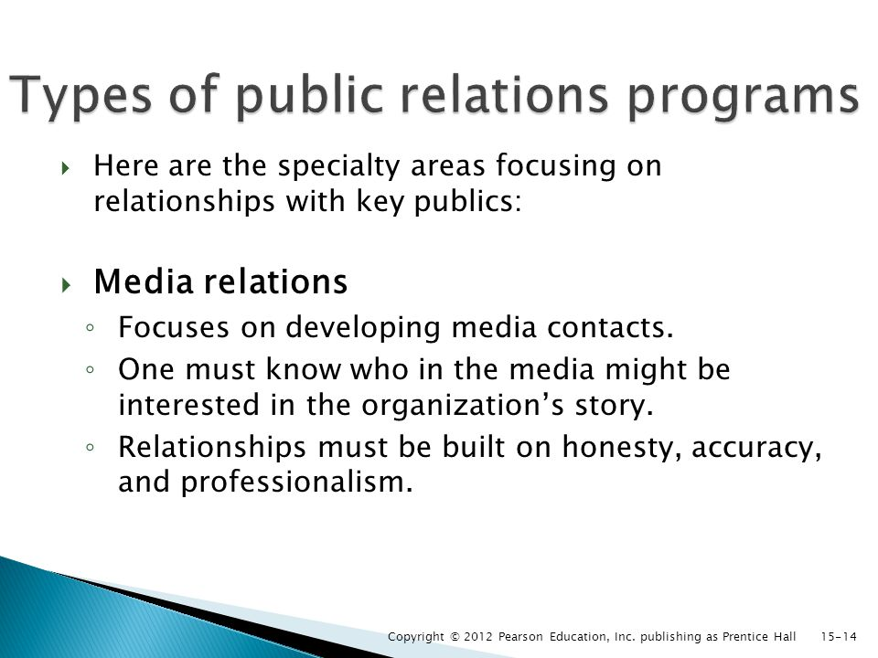  Here are the specialty areas focusing on relationships with key publics:  Media relations ◦ Focuses on developing media contacts.